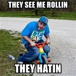 Thug Life on a Trike - they see me rollin they hatin