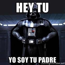 Bitch Darth Vader - hey tu yo soy tu padre