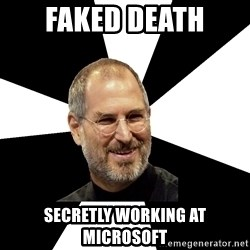 Steve Jobs Says - Faked Death secretly working at microsoft