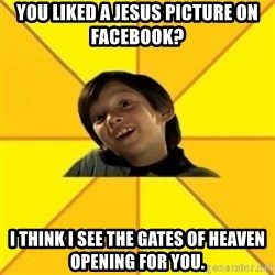 es bakans - you liked a jesus picture on facebook? i think i see the gates of heaven opening for you.