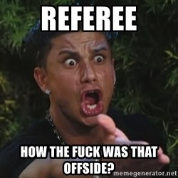 Lookathim - Referee how the fuck was that offside?