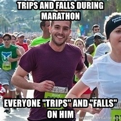 "Ridiculously photogenic guy (Zeddie) - Trips and falls during marathon everyone ""trips"" and ""Falls"" on him"