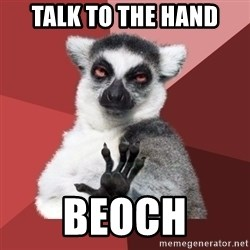 Chill Out Lemur - talk to the hand beoch