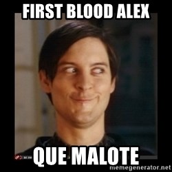 Tobey_Maguire - first blood alex que malote