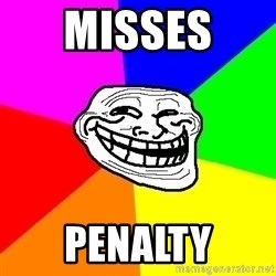 Trollface - misses  penalty