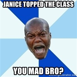 Imperative Cisse - Janice topped the class you mad bro?