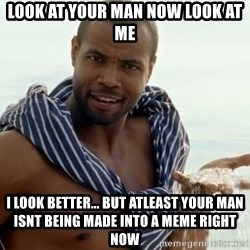 Old Spice Diamonds - look at your man now look at me i look better... but atleast your man isnt being made into a meme right now