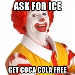 Ronald Mcdonald - Ask for Ice Get coca Cola free