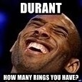 Kobe Bryant - DURANT HOW MANY RINGS YOU HAVE?