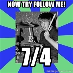 drummer drummer - Now try follow me! 7/4