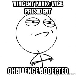 Challenge Accepted HD - Vincent park : Vice president challenge accepted