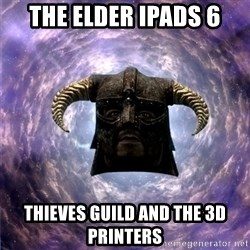 Skyrim - The Elder Ipads 6 Thieves Guild And The 3D Printers