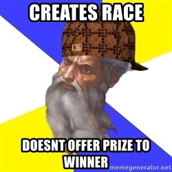 Scumbag God - creates race doesnt offer prize to winner