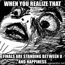 Inglip - wheN YOU REALIZE THAT  FINALS ARE STANDING BETWEEN U AND HAPPINESS
