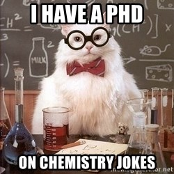 Chemistry Cat - i have a phd on chemistry jokes