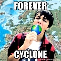 CRAZY_GEOGRAPHY - forever Cyclone