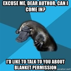 Podfic Platypus - Excuse me, dear author, can I come in? i'd like to talk to you about blanket permission