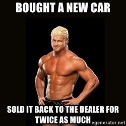 Dolph Ziggler - Bought a New Car Sold it back to the dealer for twice as much