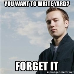 SMUG DHH - You want to write yard? forget it