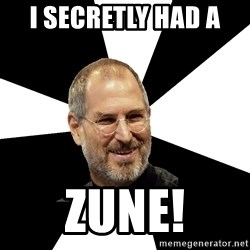 Steve Jobs Says - i secretly had a  zune!