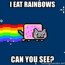 Nyancat - i eat rainbows can you see?
