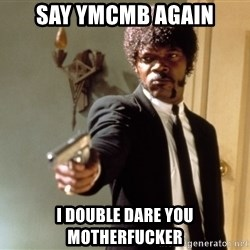 Samuel L Jackson - say ymcmb again i double dare you motherfucker