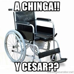 wheelchair watchout - a chinga!! y cesar??