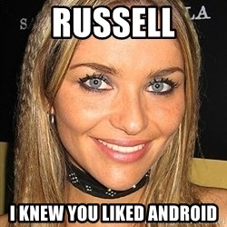 Kenita Maraca - Russell i knew you liked android