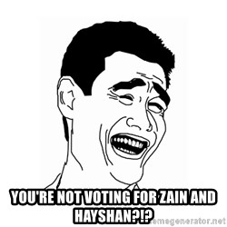 asian guy - You're not voting for zain and hayshan?!?