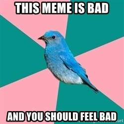 Sexually Obvious Bird - THIS MEME IS BAD AND YOU SHOULD FEEL BAD