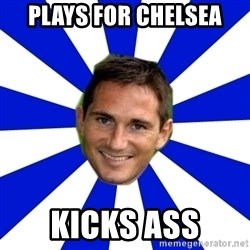 lampard - Plays for chelsea Kicks ass