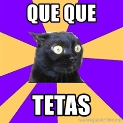 Anxiety Cat - que que  tetas