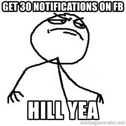 Like A Boss - get 30 Notifications on fb hill yea