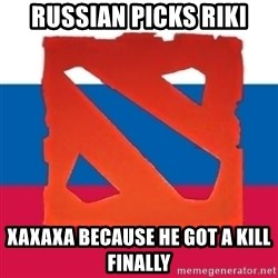 Dota2 Russian - russian picks riki xaxaxa because he got a kill finally