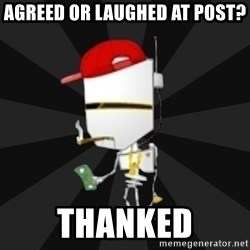 TheBotNet Mascot - Agreed or laughed at post? thanked