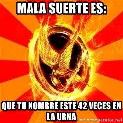 Typical fan of the hunger games - mala suerte es: que tu nombre este 42 veces en la urna