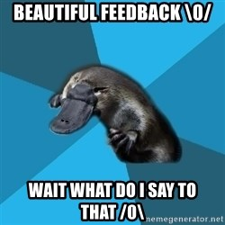 Podfic Platypus - beautiful feedback \0/ wait what do i say to that /0\