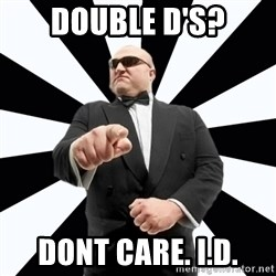 Bastardly Bouncer - Double d's? dont care. i.d.