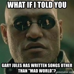 """Nikko Morpheus - what if i told you gary jules has written songs other than """"mad world""""?"""