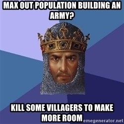 Age Of Empires - Max out population building an army? Kill some villagers to make more room