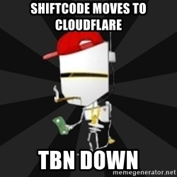 TheBotNet Mascot - SHIFTcode moves to cloudflare TBN DOWN