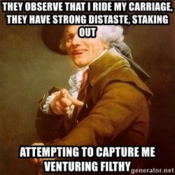 Joseph Ducreux - They observe that I ride my carriage, They have strong distaste, Staking out attempting to capture me venturing filthy