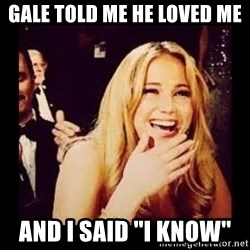 Laughing Lawrence - Gale told me he loved me And I said ''i know''