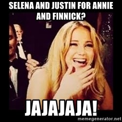 Laughing Lawrence - Selena and Justin for Annie and Finnick? JAJAJAJA!