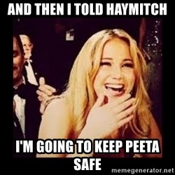 Laughing Lawrence - and then i told haymitch i'm going to keep peeta safe