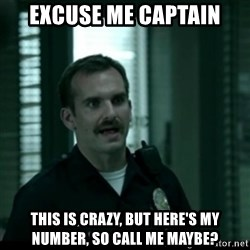 Cutty the Cop - Excuse me captain this is crazy, but here's my number, so call me maybe?