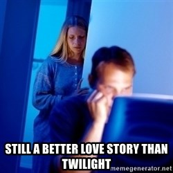 Internet Husband - Still a better love story than twilight