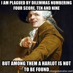 Joseph Ducreaux - I am plagued by dilemmas numbering four score, ten and nine But among them a Harlot is not to be found