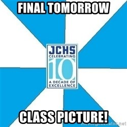 JchsMeme - Final tomorrow class picture!