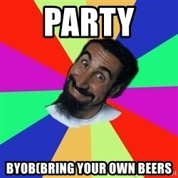 funny_serj - party  byob(bring your own beers